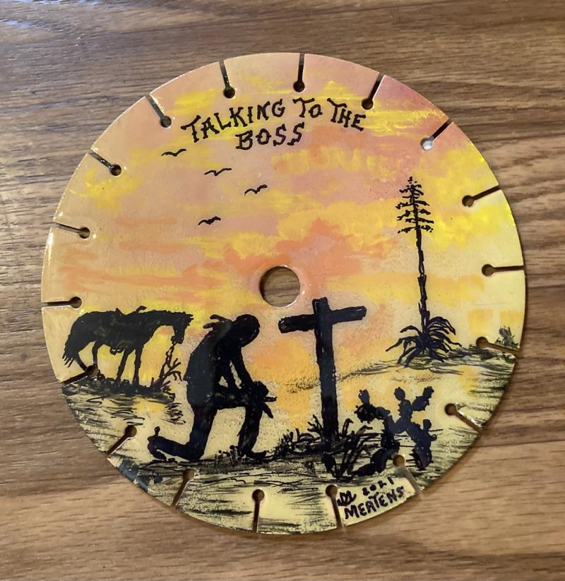 """Talking to the Boss"" Hand painted round sawblade mertensfrontierranch.com"